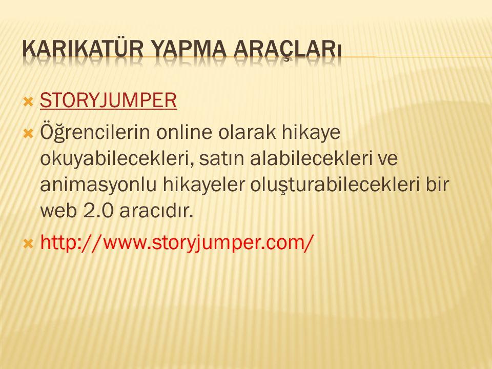 STORYJUMPER STORYJUMPER  Öğrencilerin online olarak hikaye okuyabilecekleri, satın alabilecekleri ve animasyonlu hikayeler oluşturabilecekleri bir