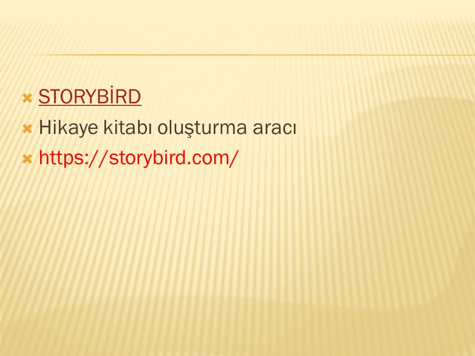 STORYBİRD STORYBİRD  Hikaye kitabı oluşturma aracı  https://storybird.com/
