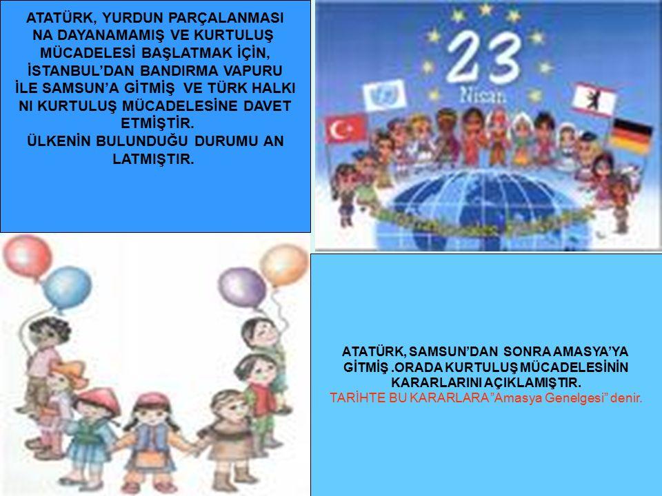 Ayten IŞILDAĞ4 Atatürk Amasya'dan sonra Erzurum'a oradan da Sivas'a gitmiştir.