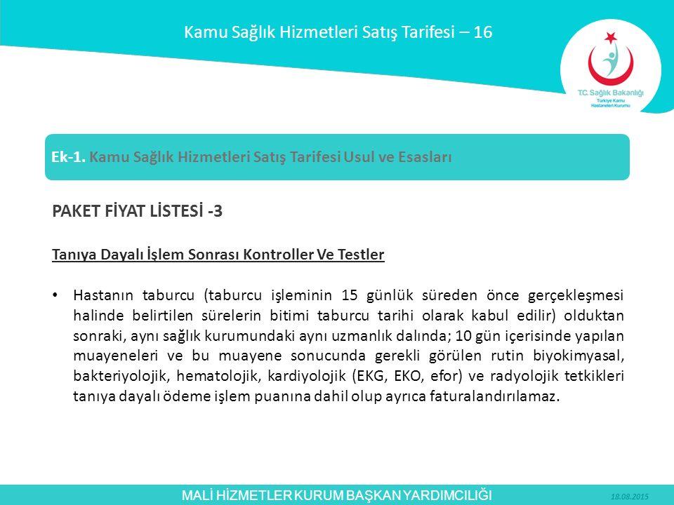 MALİ HİZMETLER KURUM BAŞKAN YARDIMCILIĞI PAKET FİYAT LİSTESİ -3 Tanıya Dayalı İşlem Sonrası Kontroller Ve Testler Hastanın taburcu (taburcu işleminin
