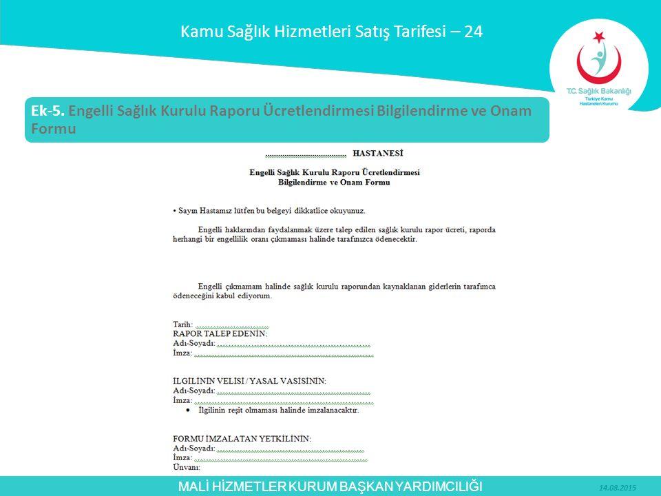 MALİ HİZMETLER KURUM BAŞKAN YARDIMCILIĞI Kamu Sağlık Hizmetleri Satış Tarifesi – 24 Ek-5. Engelli Sağlık Kurulu Raporu Ücretlendirmesi Bilgilendirme v