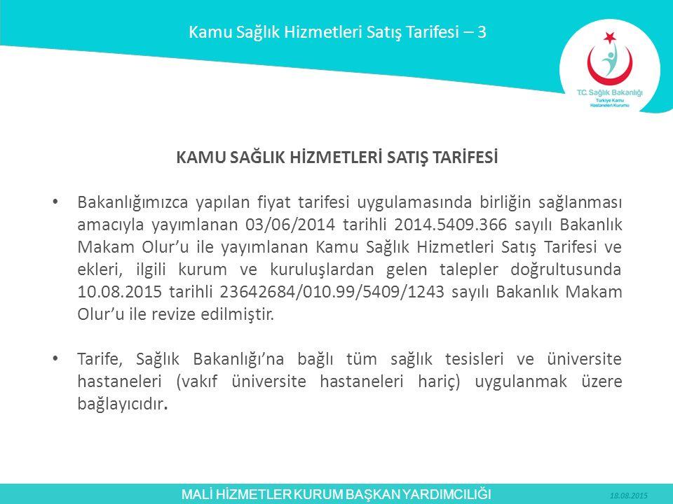 MALİ HİZMETLER KURUM BAŞKAN YARDIMCILIĞI KAMU SAĞLIK HİZMETLERİ SATIŞ TARİFESİ Bakanlığımızca yapılan fiyat tarifesi uygulamasında birliğin sağlanması