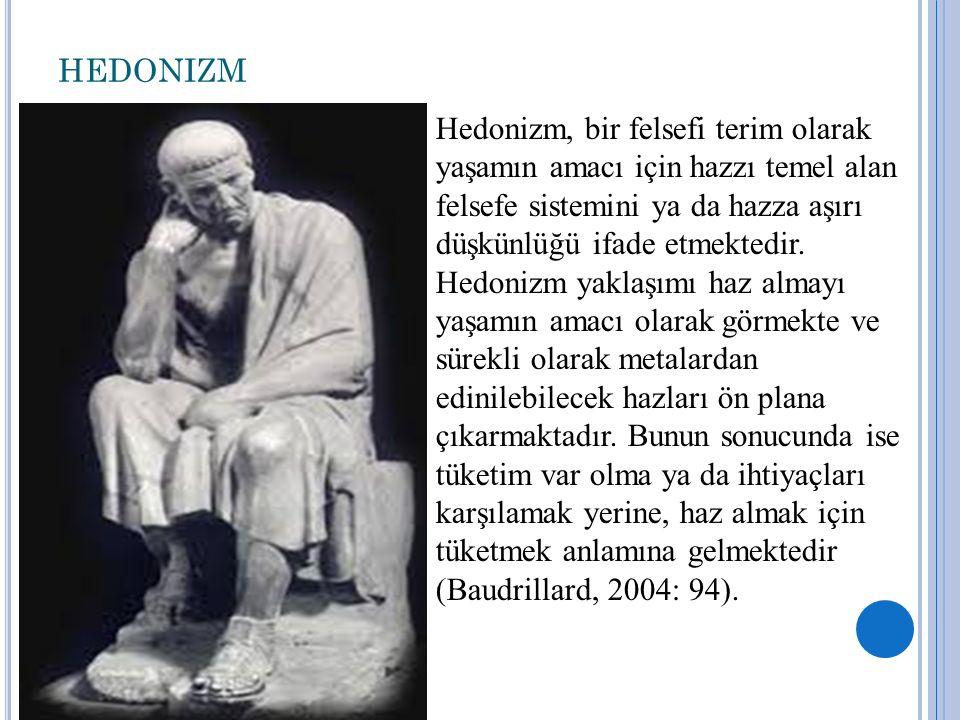 HEDONIZM Hedonizm, bir felsefi terim olarak yaşamın amacı için hazzı temel alan felsefe sistemini ya da hazza aşırı düşkünlüğü ifade etmektedir. Hedon