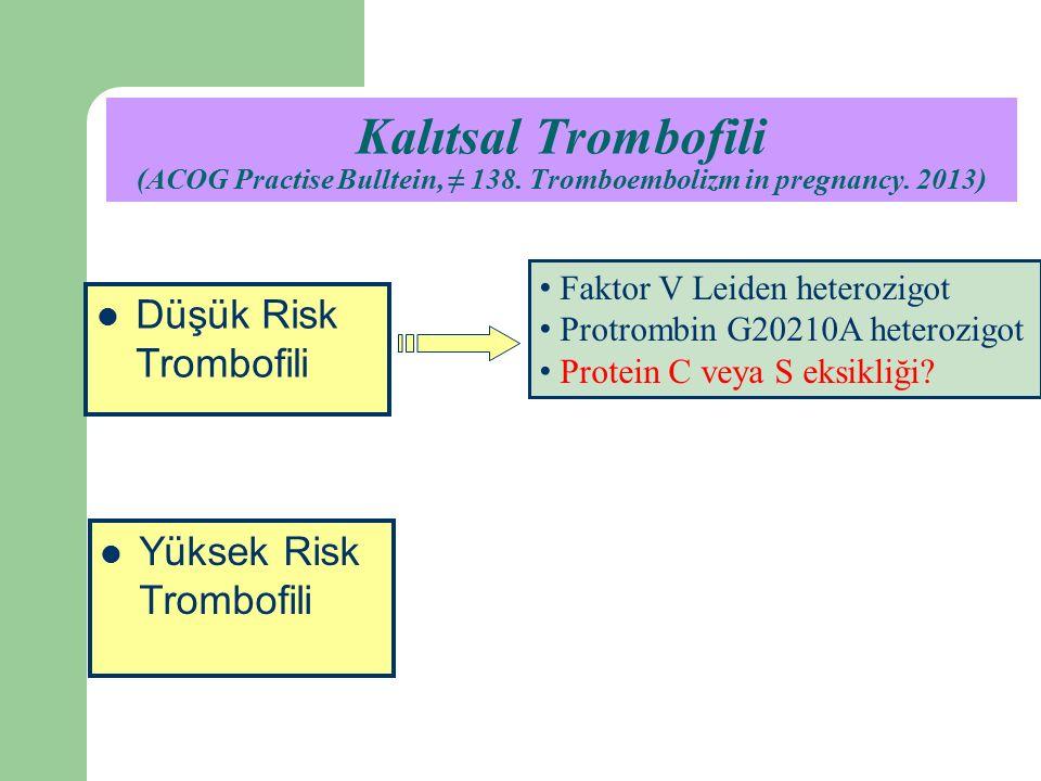 Kalıtsal Trombofili (ACOG Practise Bulltein, ≠ 138.