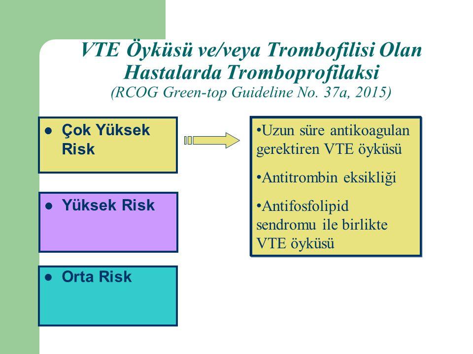 VTE Öyküsü ve/veya Trombofilisi Olan Hastalarda Tromboprofilaksi (RCOG Green-top Guideline No.