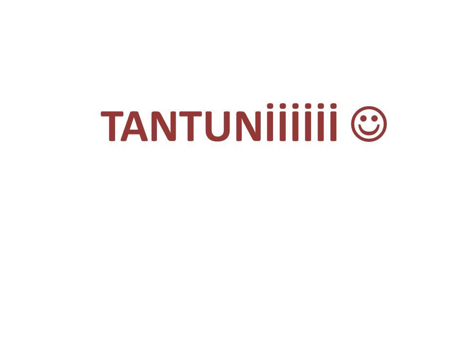 TANTUNİİİİİİ