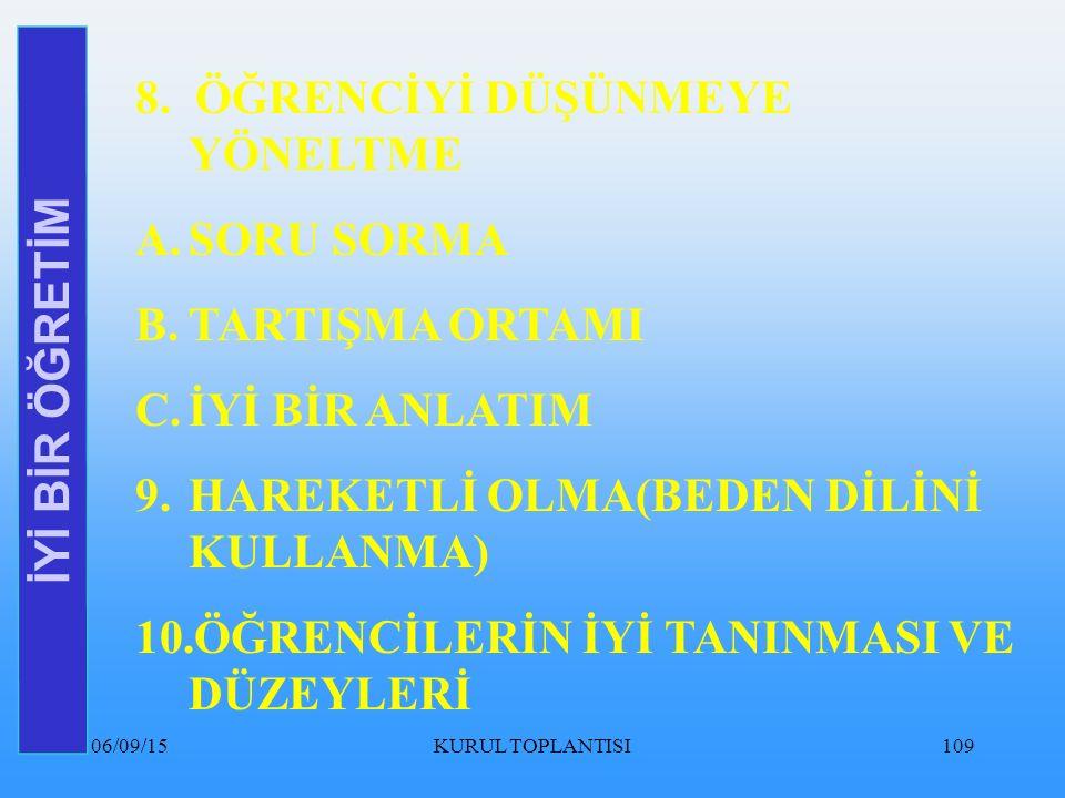 06/09/15KURUL TOPLANTISI109 İYİ BİR ÖĞRETİM 8.