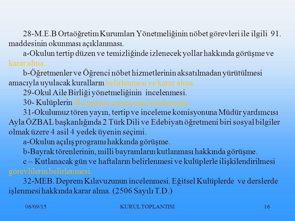06/09/15KURUL TOPLANTISI16 28-M.E.B Ortaöğretim Kurumları Yönetmeliğinin nöbet görevleri ile ilgili 91.