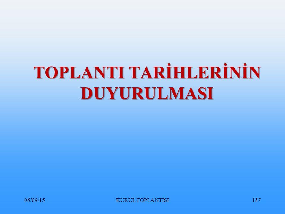TOPLANTI TARİHLERİNİN DUYURULMASI 06/09/15KURUL TOPLANTISI187