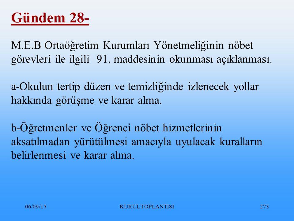 06/09/15KURUL TOPLANTISI273 Gündem 28- M.E.B Ortaöğretim Kurumları Yönetmeliğinin nöbet görevleri ile ilgili 91.