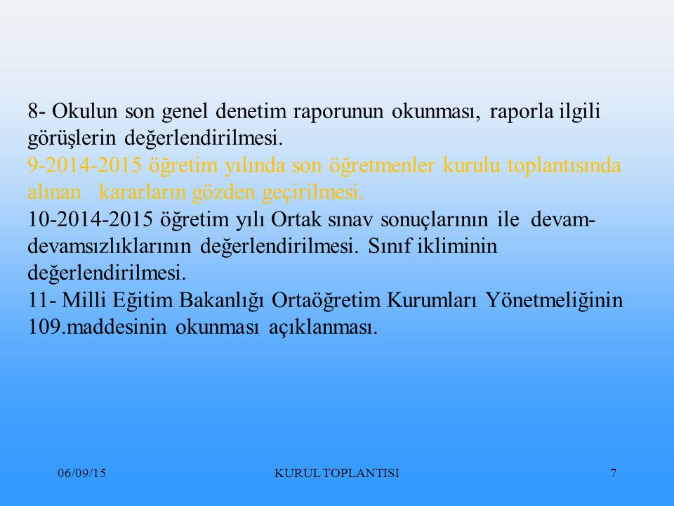 06/09/15KURUL TOPLANTISI268 Komisyonlar MADDE 119- (1) Okullarda; kontenjan belirleme komisyonu, rehberlik ve psikolojik danışma hizmetleri yürütme komisyonu, ihale komisyonu, muayene ve kabul komisyonu, kalite kontrol komisyonuyla diğer komisyonlar ilgili mevzuatı doğrultusunda kurulur ve görevlerini yürütür.