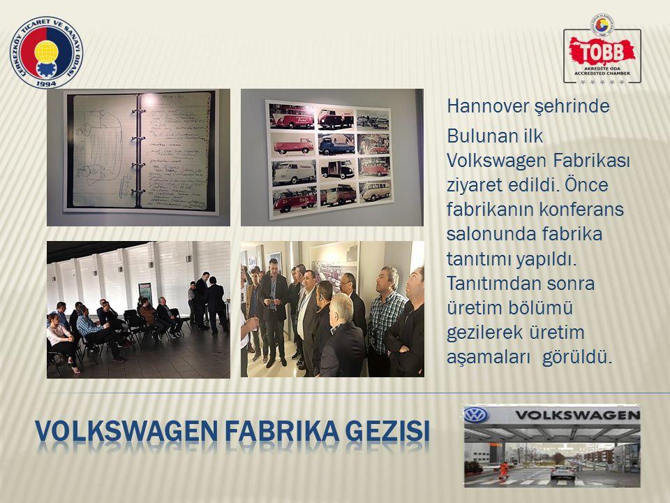 Hannover şehrinde Bulunan ilk Volkswagen Fabrikası ziyaret edildi.