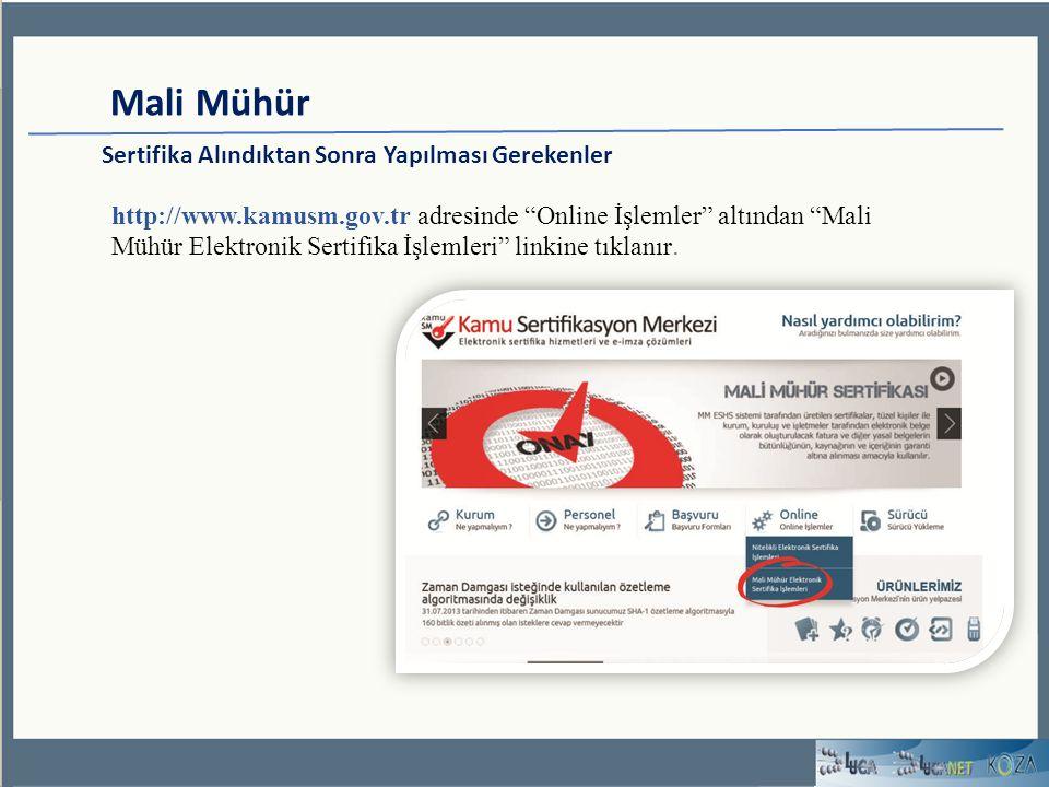 Mali Mühür Sertifika Alındıktan Sonra Yapılması Gerekenler http://www.kamusm.gov.tr adresinde Online İşlemler altından Mali Mühür Elektronik Sertifika İşlemleri linkine tıklanır.