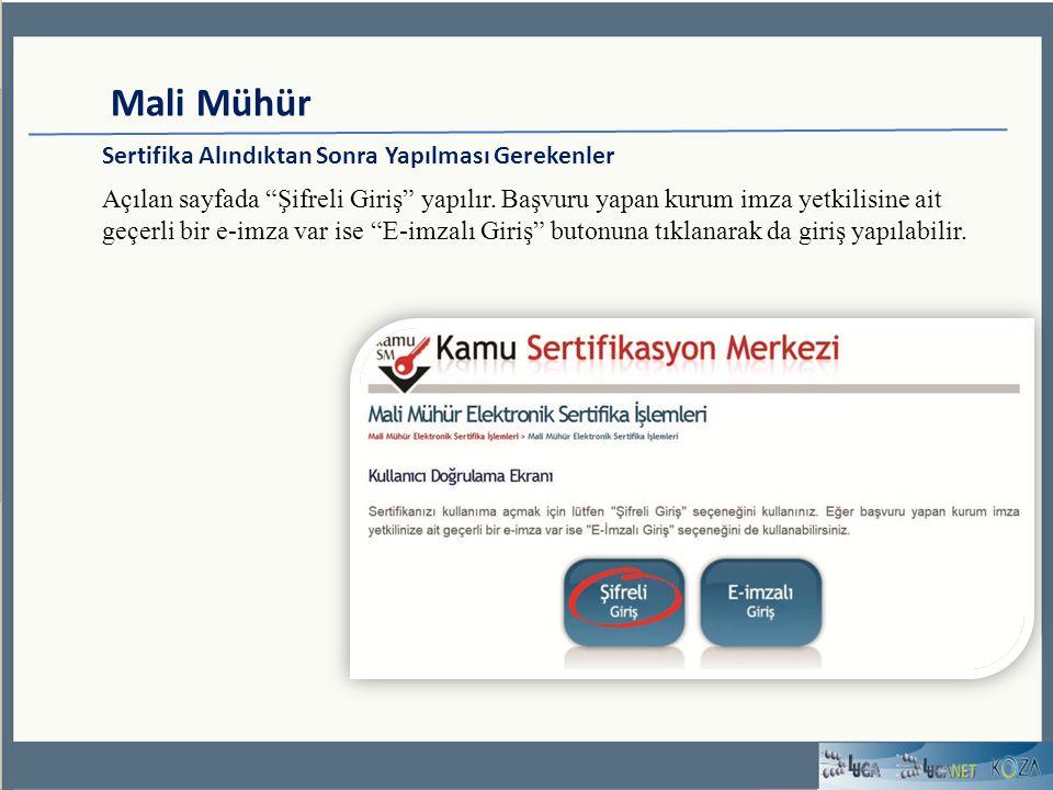 Mali Mühür Sertifika Alındıktan Sonra Yapılması Gerekenler Açılan sayfada Şifreli Giriş yapılır.