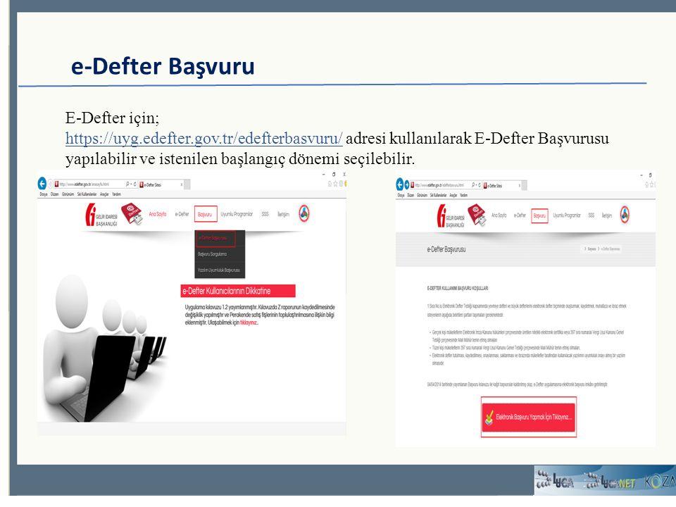 e-Defter Başvuru E-Defter için; https://uyg.edefter.gov.tr/edefterbasvuru/ adresi kullanılarak E-Defter Başvurusu yapılabilir ve istenilen başlangıç dönemi seçilebilir.