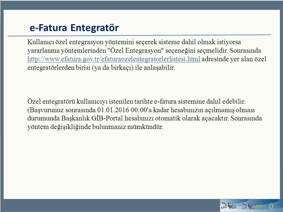 e-Fatura Entegratör Kullanıcı özel entegrasyon yöntemini seçerek sisteme dahil olmak istiyorsa yararlanma yöntemlerinden Özel Entegrasyon seçeneğini seçmelidir.