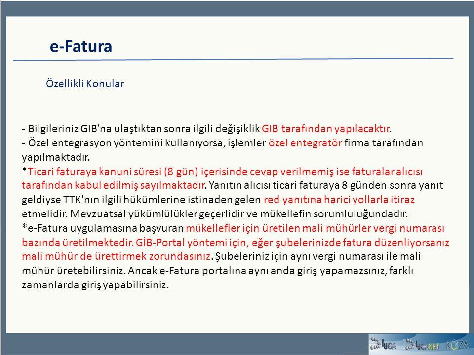 e-Fatura Özellikli Konular - Bilgileriniz GIB'na ulaştıktan sonra ilgili değişiklik GIB tarafından yapılacaktır.