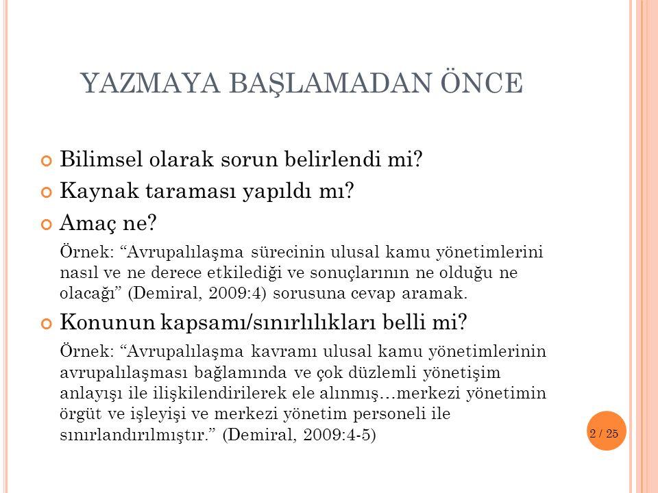 13 / 25 AKADEMİK TARTIŞMA ÖRNEĞİ (Demiral, 2009: 16)