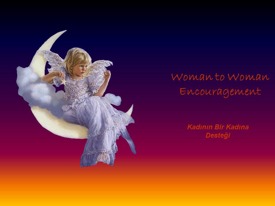Woman to Woman Encouragement Kadının Bir Kadına Desteği