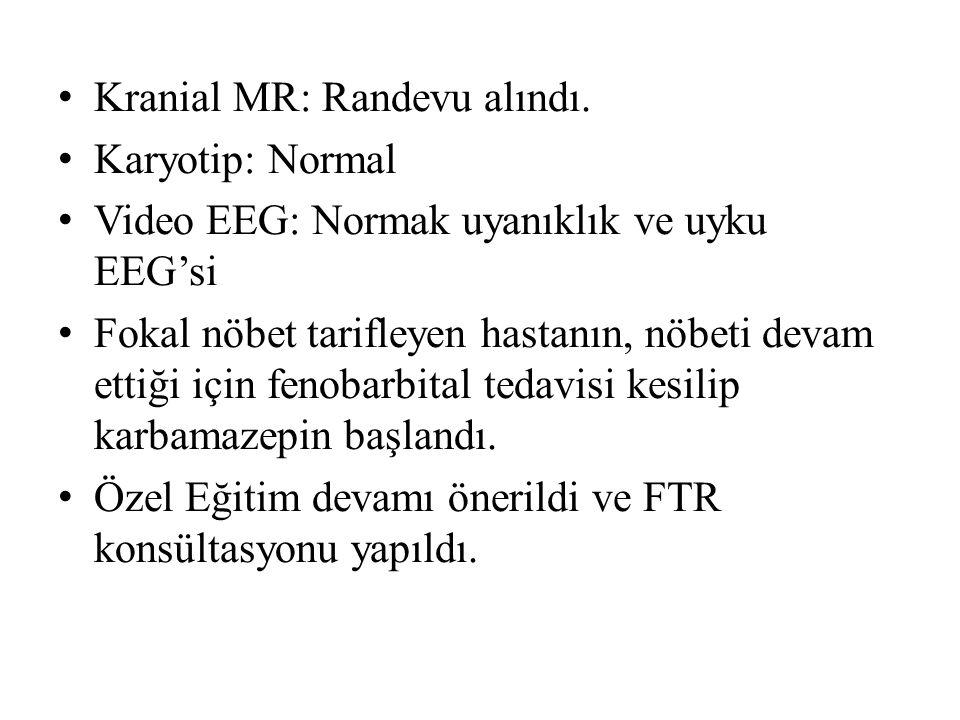Kranial MR: Randevu alındı.