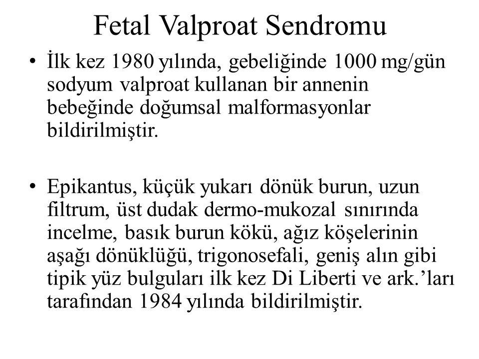 Fetal Valproat Sendromu İlk kez 1980 yılında, gebeliğinde 1000 mg/gün sodyum valproat kullanan bir annenin bebeğinde doğumsal malformasyonlar bildirilmiştir.