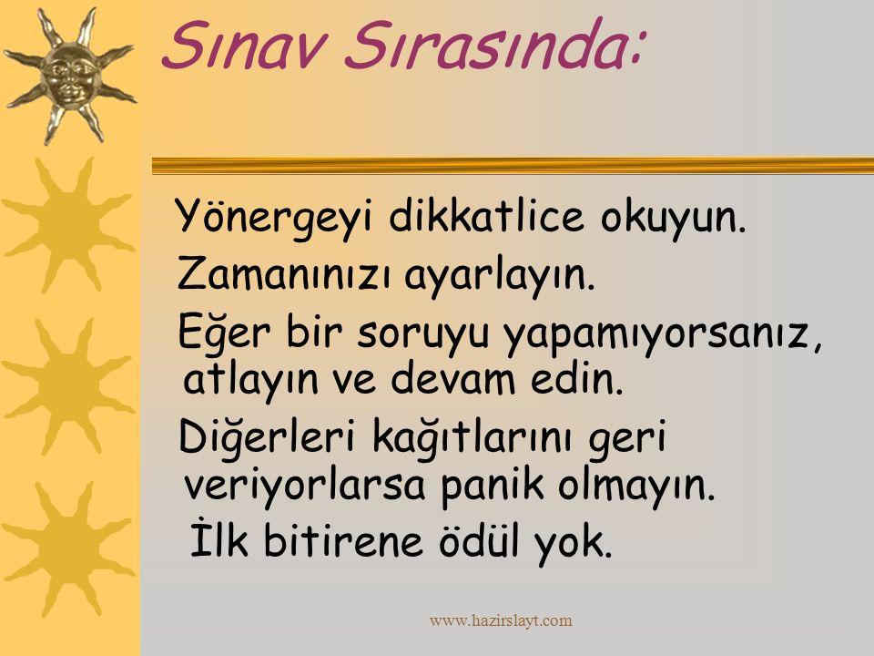 www.hazirslayt.com Sınav Sırasında: Yönergeyi dikkatlice okuyun.
