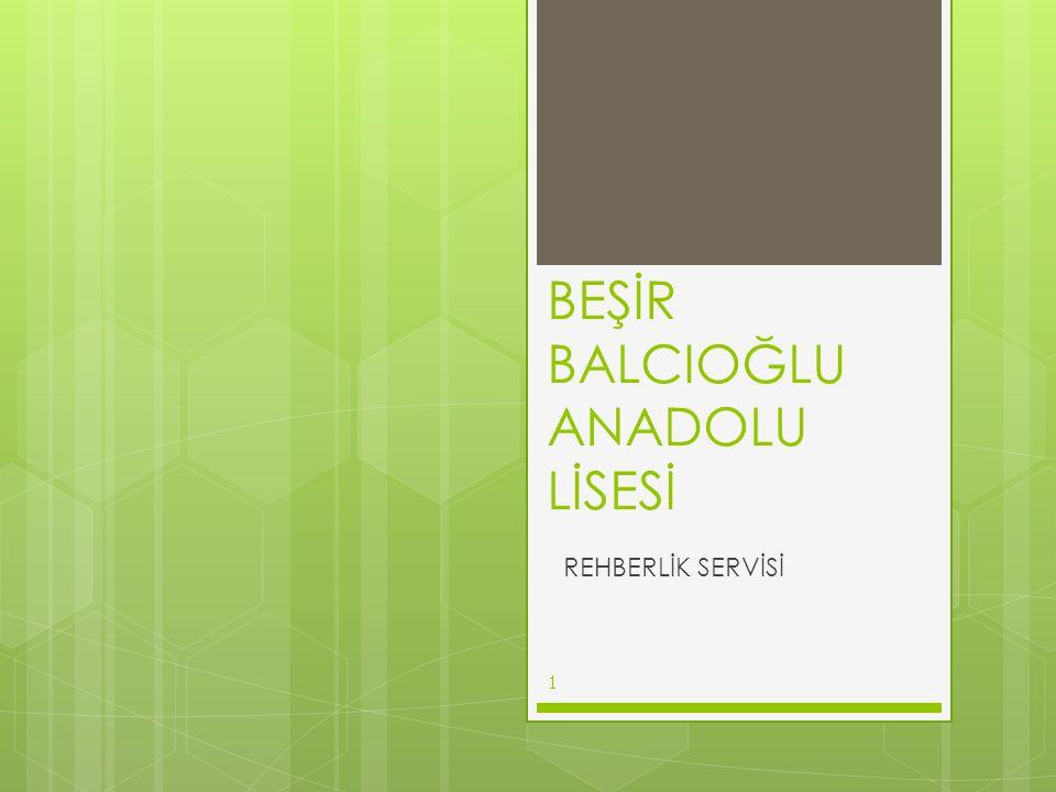 BEŞİR BALCIOĞLU ANADOLU LİSESİ REHBERLİK SERVİSİ 1