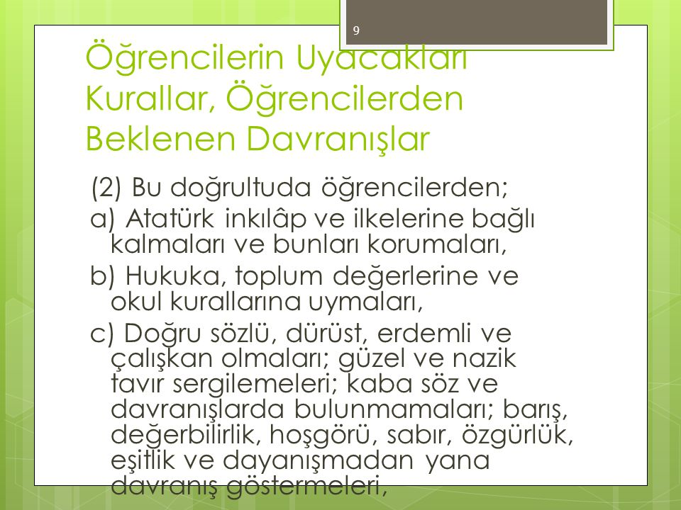 Öğrencilerin Uyacakları Kurallar, Öğrencilerden Beklenen Davranışlar (2) Bu doğrultuda öğrencilerden; a) Atatürk inkılâp ve ilkelerine bağlı kalmaları