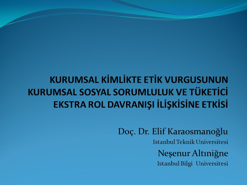 Doç. Dr. Elif Karaosmanoğlu Istanbul Teknik Universitesi Neşenur Altıniğne Istanbul Bilgi Universitesi
