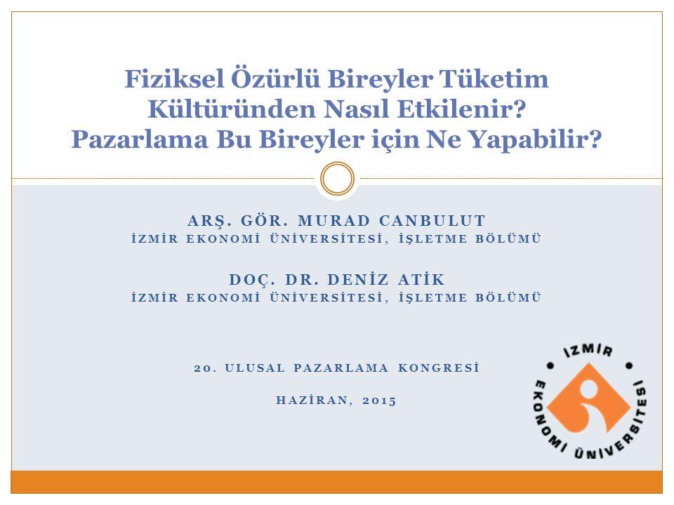 Ön Bulgular Özürlü bireylerle ilgili 3 önemli aktör; devlet, pazarlama ve sosyal çevre (toplum).