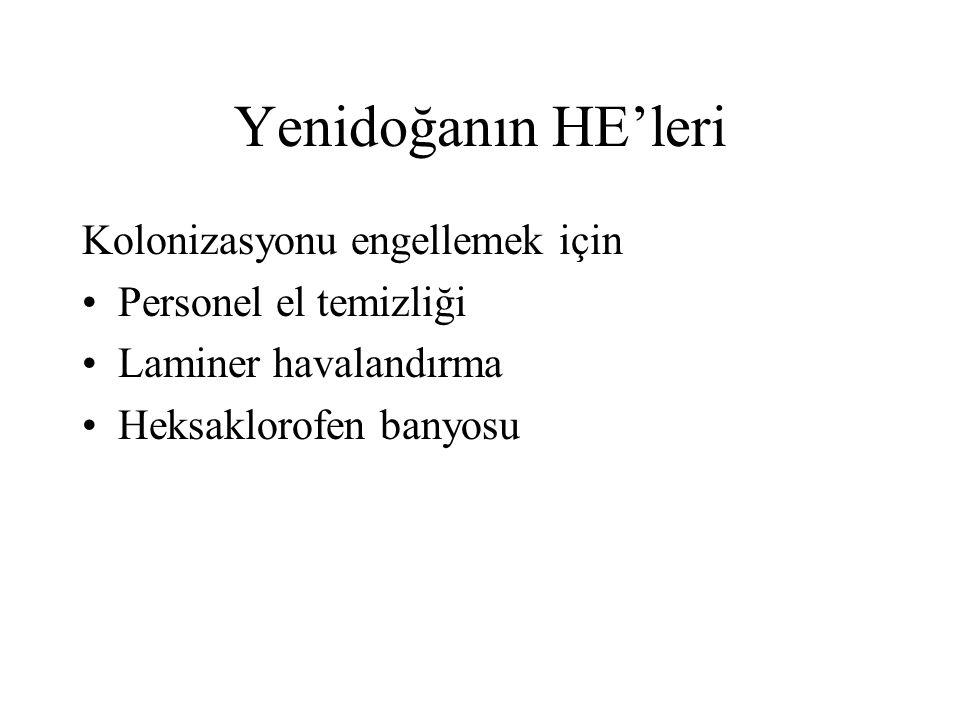 Yenidoğanın HE'leri Kolonizasyonu engellemek için Personel el temizliği Laminer havalandırma Heksaklorofen banyosu