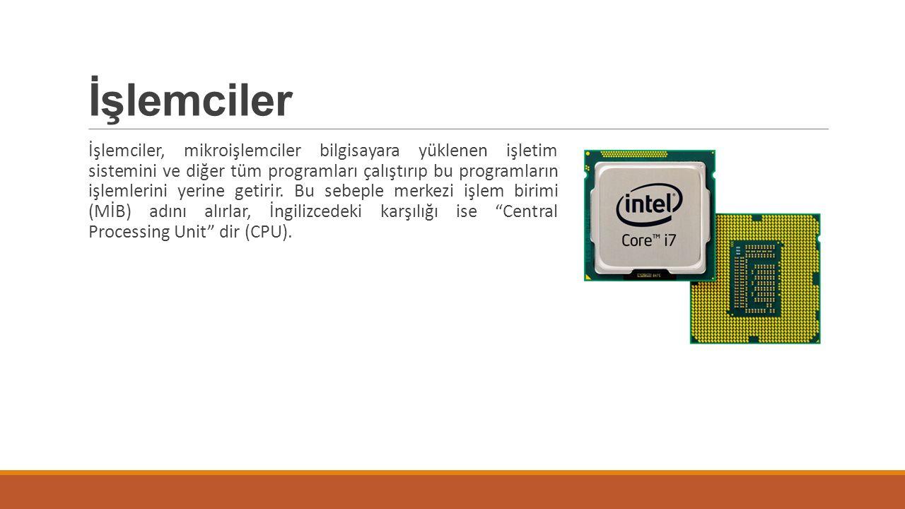 İşlemciler Genel bir bilgisayar dört ana birimden oluşur.