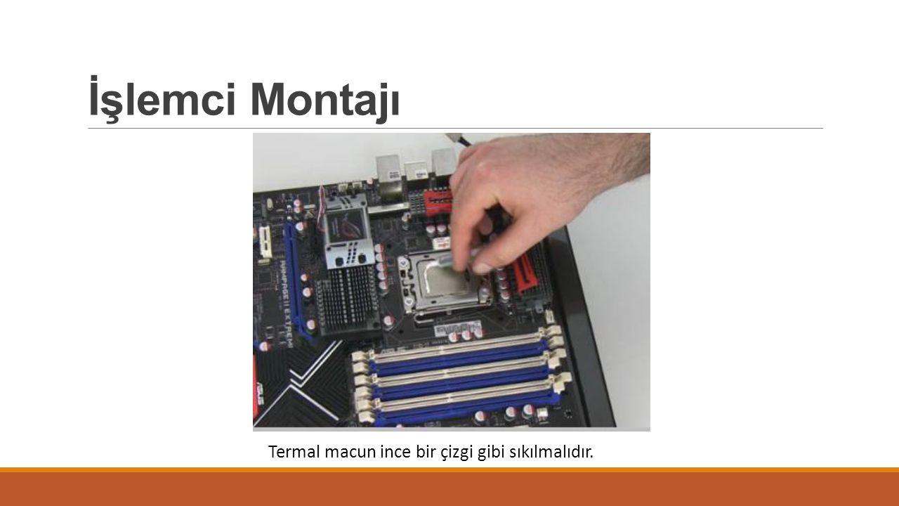 İşlemci Montajı Termal macun ince bir çizgi gibi sıkılmalıdır.
