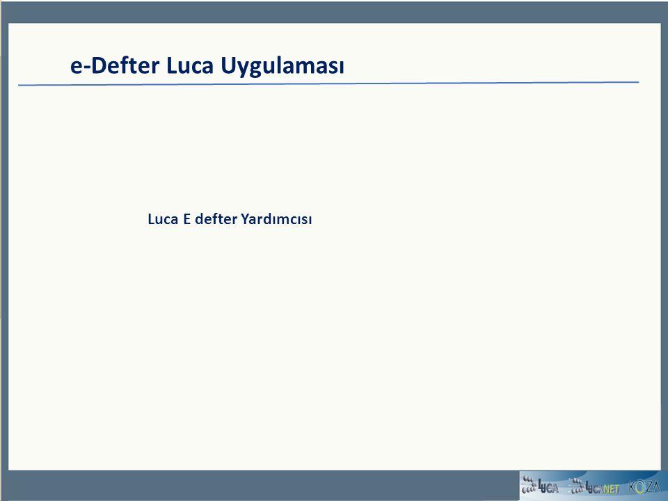 e-Defter Luca Uygulaması Luca E defter Yardımcısı