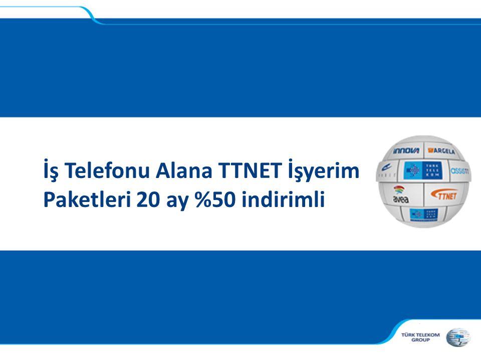, İş Telefonu Alana TTNET İşyerim Paketleri 20 ay %50 indirimli