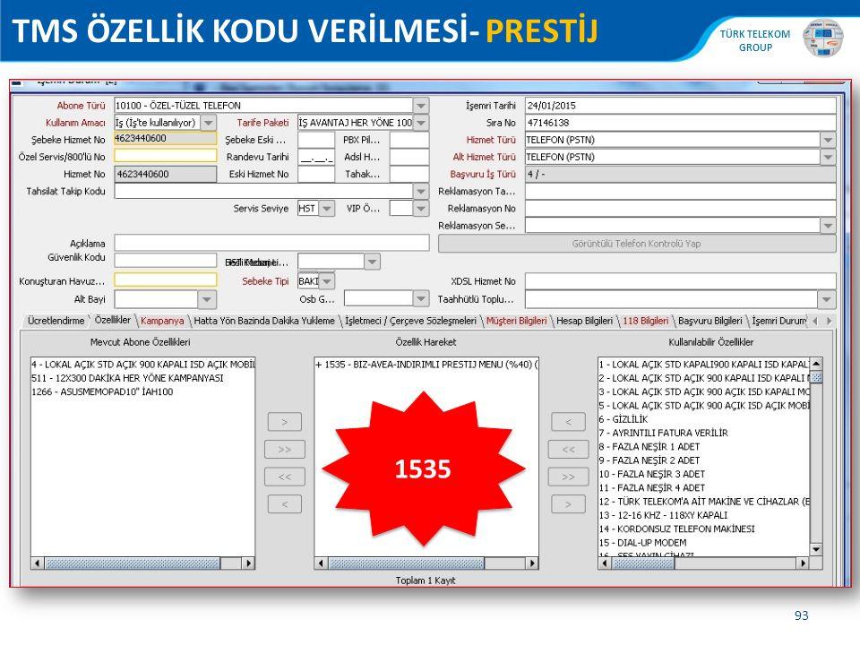 , TÜRK TELEKOM GROUP 93 TMS ÖZELLİK KODU VERİLMESİ- PRESTİJ 1535