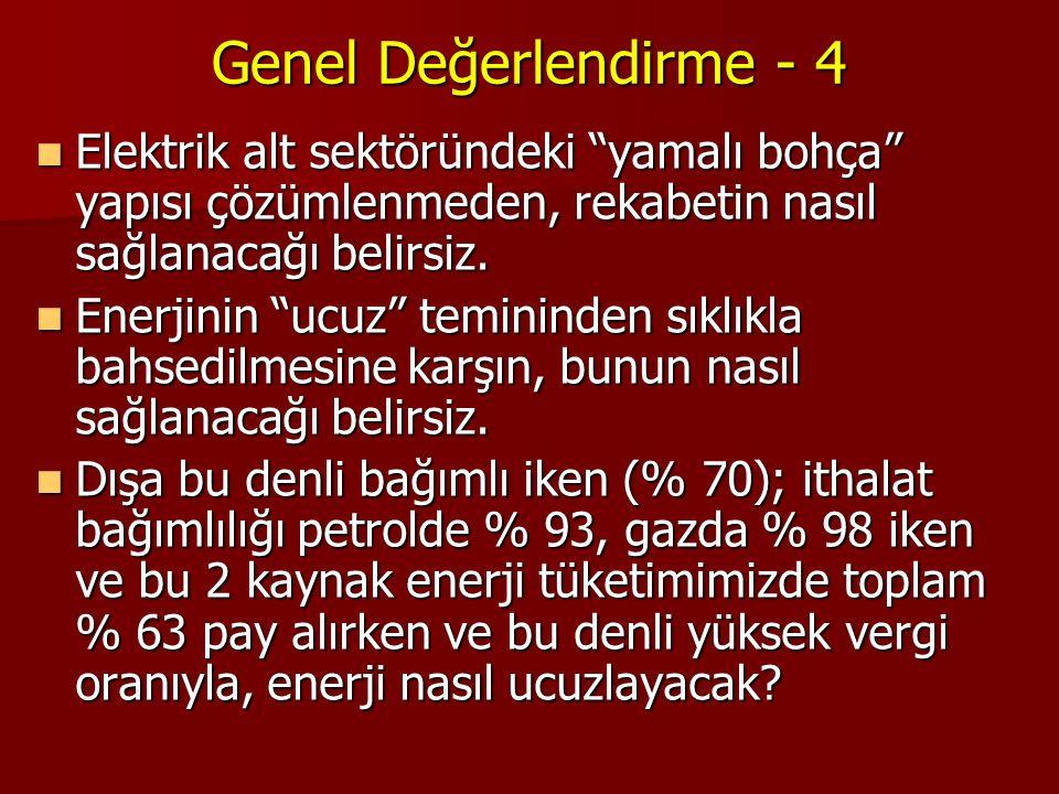Genel Değerlendirme - 5 Çevre konusu da bir diğer önemli alt başlıktır.