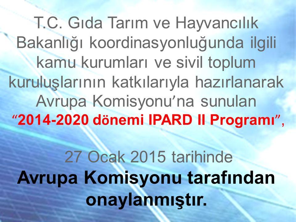 T.C. Gıda Tarım ve Hayvancılık Bakanlığı koordinasyonluğunda ilgili kamu kurumları ve sivil toplum kuruluşlarının katkılarıyla hazırlanarak Avrupa Kom