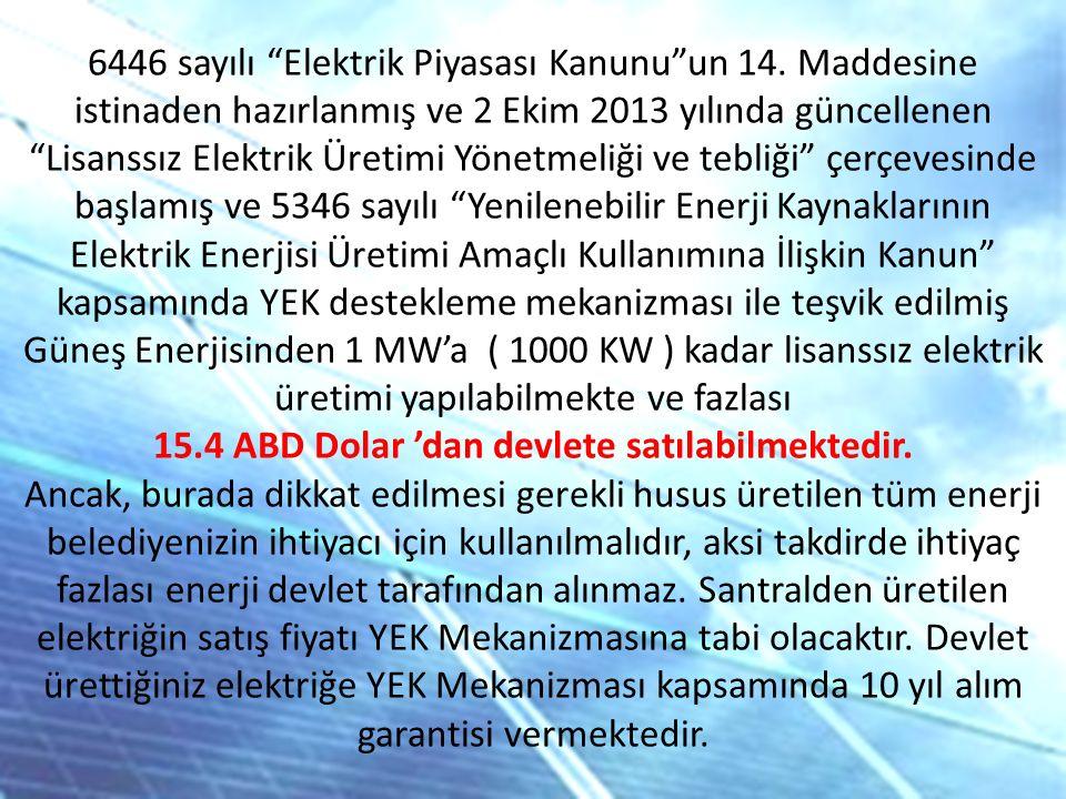"""6446 sayılı """"Elektrik Piyasası Kanunu""""un 14. Maddesine istinaden hazırlanmış ve 2 Ekim 2013 yılında güncellenen """"Lisanssız Elektrik Üretimi Yönetmeliğ"""