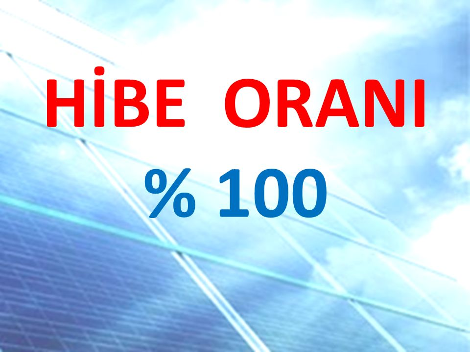 HİBE ORANI % 100