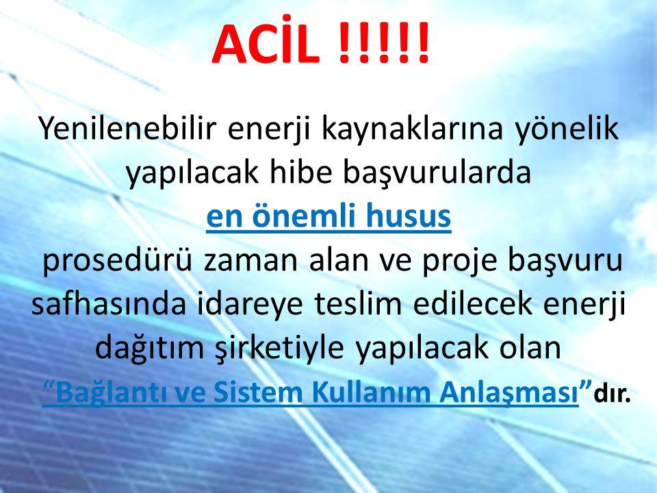 Yenilenebilir enerji kaynaklarına yönelik yapılacak hibe başvurularda en önemli husus prosedürü zaman alan ve proje başvuru safhasında idareye teslim