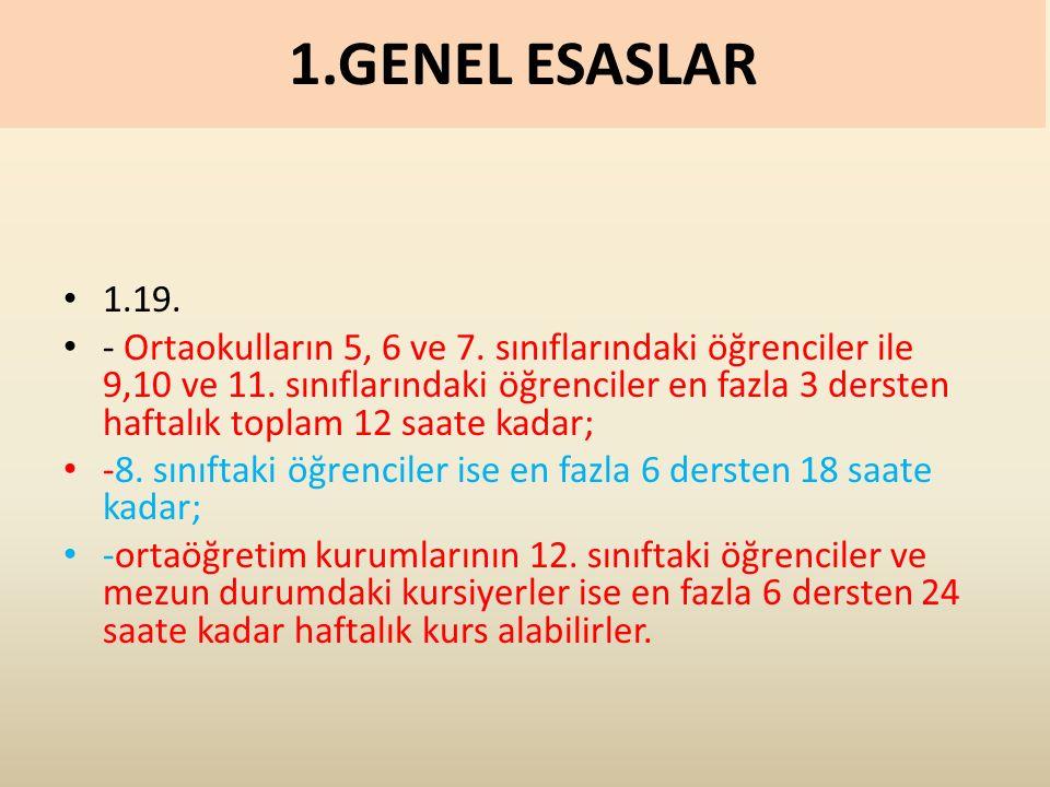 1.GENEL ESASLAR 1.19. - Ortaokulların 5, 6 ve 7. sınıflarındaki öğrenciler ile 9,10 ve 11.