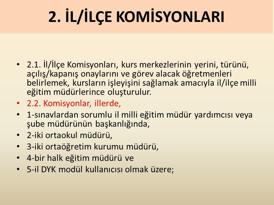 2. İL/İLÇE KOMİSYONLARI 2.1.