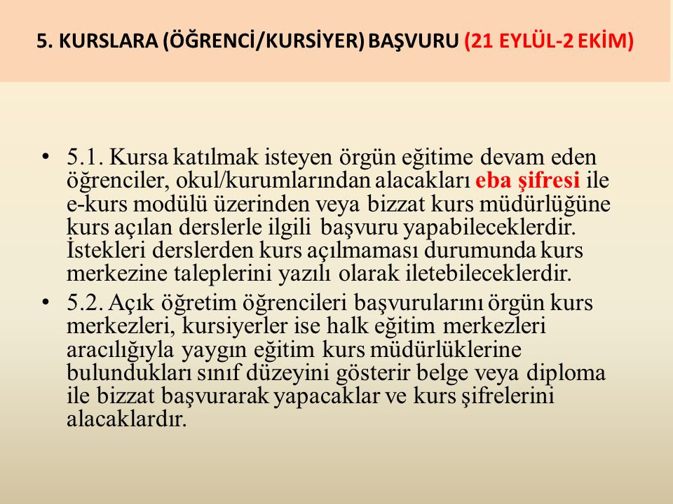 5. KURSLARA (ÖĞRENCİ/KURSİYER) BAŞVURU (21 EYLÜL-2 EKİM) 5.1.