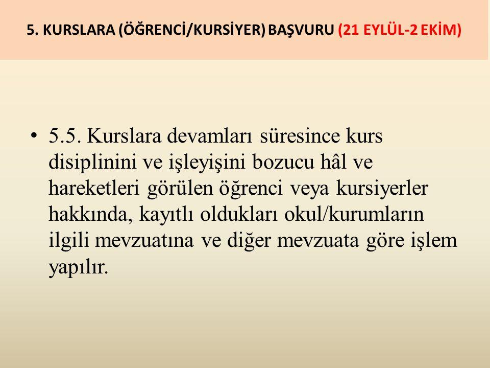 5. KURSLARA (ÖĞRENCİ/KURSİYER) BAŞVURU (21 EYLÜL-2 EKİM) 5.5.