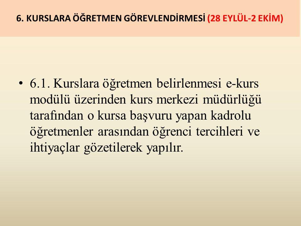 6. KURSLARA ÖĞRETMEN GÖREVLENDİRMESİ (28 EYLÜL-2 EKİM) 6.1.