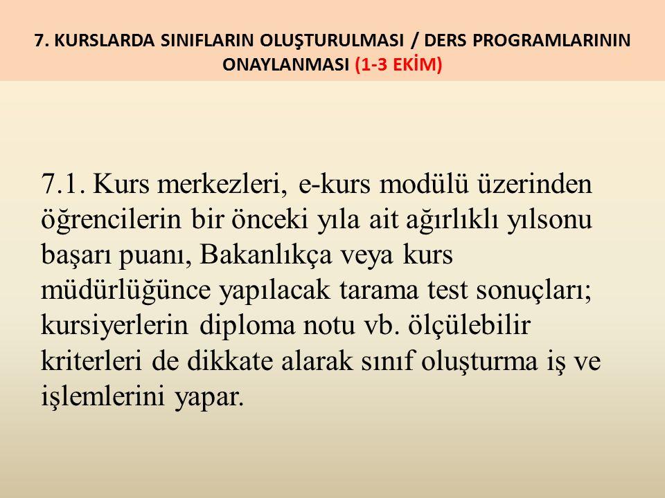 7. KURSLARDA SINIFLARIN OLUŞTURULMASI / DERS PROGRAMLARININ ONAYLANMASI (1-3 EKİM) 7.1.