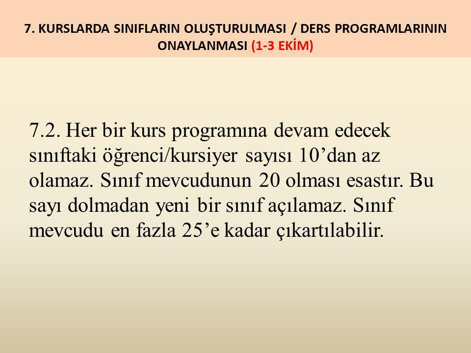 7. KURSLARDA SINIFLARIN OLUŞTURULMASI / DERS PROGRAMLARININ ONAYLANMASI (1-3 EKİM) 7.2.