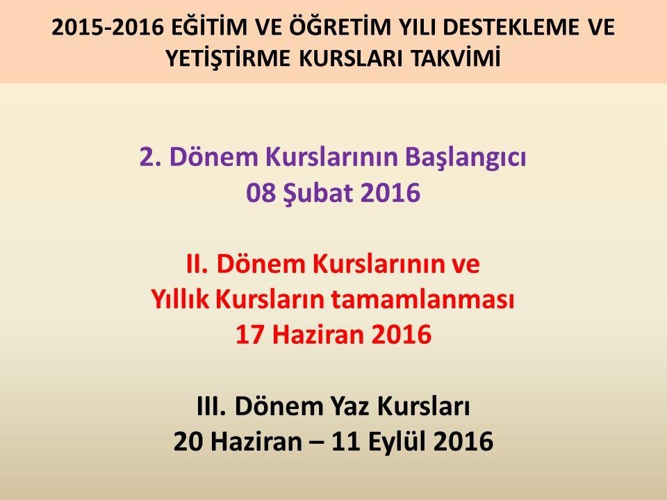 2. Dönem Kurslarının Başlangıcı 08 Şubat 2016 II.