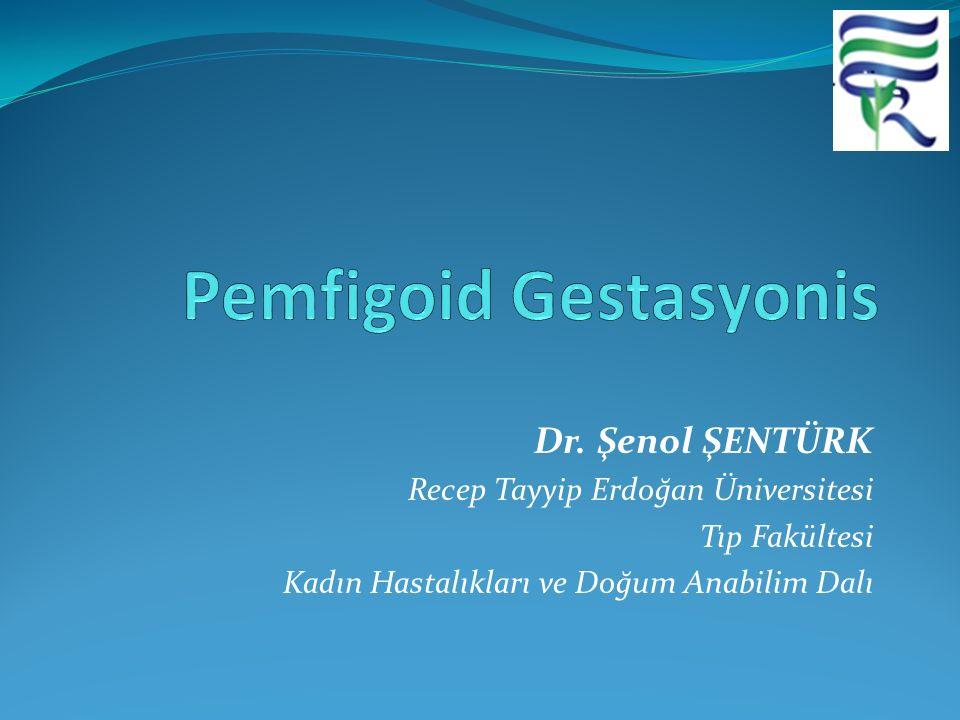 Dr. Şenol ŞENTÜRK Recep Tayyip Erdoğan Üniversitesi Tıp Fakültesi Kadın Hastalıkları ve Doğum Anabilim Dalı